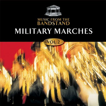 Music From The Bandstand Military Marches 2 CD